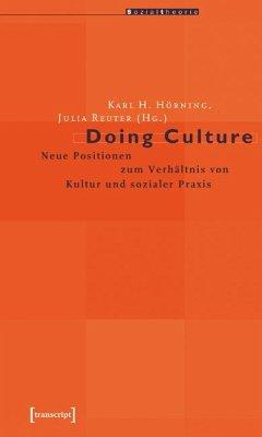 Doing Culture - Hörning, Karl H. / Reuter, Julia (Hgg.)