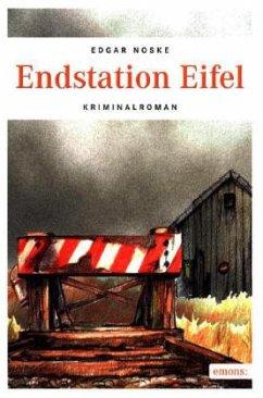 Endstation Eifel - Noske, Edgar