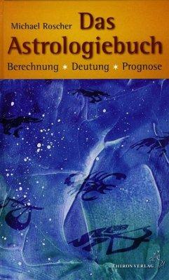 Das Astrologiebuch - Roscher, Michael
