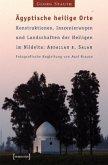 Ägyptische heilige Orte: Konstruktionen, Inszenierungen und Landschaften der Heiligen im Nildelta: Abdallah B. Salem