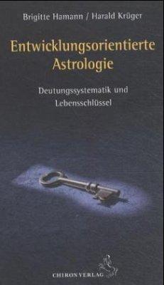 Entwicklungsorientierte Astrologie - Hamann, Brigitte; Krüger, Harald