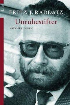 Unruhestifter - Raddatz, Fritz J.