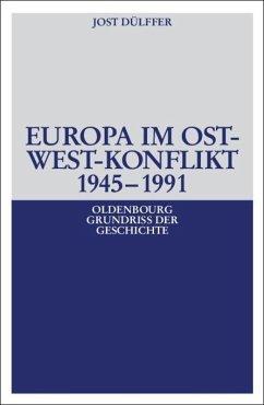 Europa im Ost-West-Konflikt 1945-1991 - Dülffer, Jost
