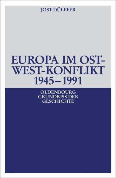 Europa im Ost-West-Konflikt 1945 - 1990 - Dülffer, Jost