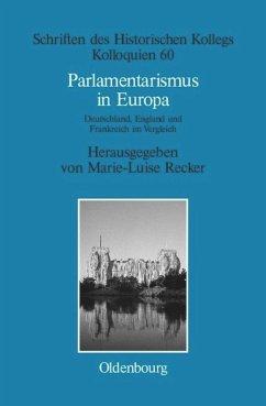 Parlamentarismus in Europa - Recker, Marie-Luise (Hrsg.)