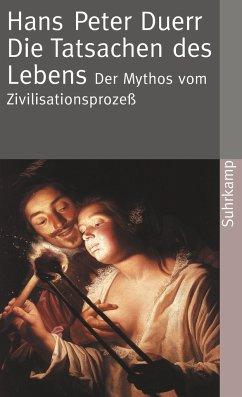 Der Mythos vom Zivilisationsprozeß - Duerr, Hans Peter