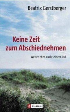 Keine Zeit zum Abschiednehmen - Gerstberger, Beatrix