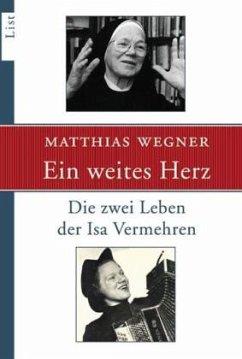 Ein weites Herz - Wegner, Matthias
