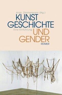 Kunstgeschichte und Gender - Zimmermann, Anja (Hrsg.)