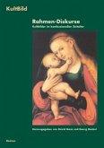 Rahmen-Diskurse / KultBild. Visualität und Religion in der Vormoderne Bd.2