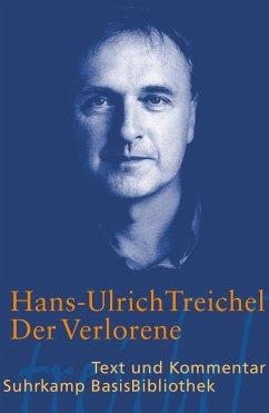 Der Verlorene. Text und Kommentar - Treichel, Hans-Ulrich
