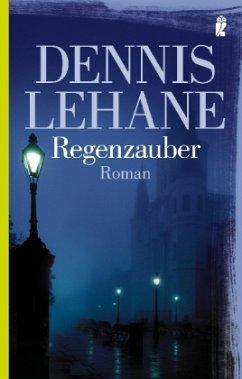 Regenzauber - Lehane, Dennis