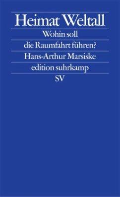 Heimat Weltall - Marsiske, Hans-Arthur