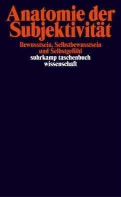 Anatomie der Subjektivität - Grundmann, Thomas / Hofmann, Frank / Misselhorn, Catrin u. a. (Hgg.)