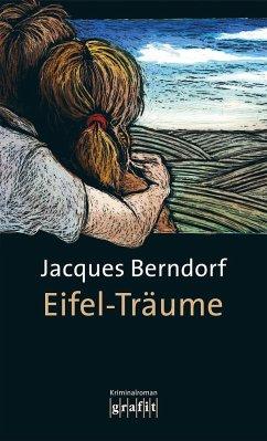 Eifel-Träume / Siggi Baumeister Bd.15 - Berndorf, Jacques