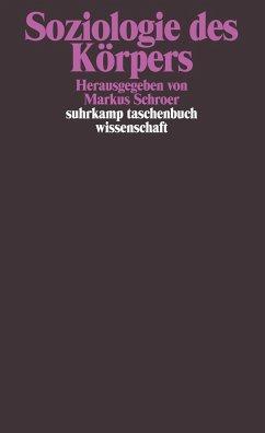 Soziologie des Körpers - Schroer, Markus (Hrsg.)