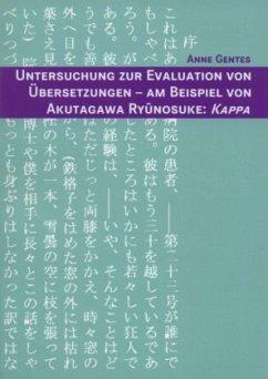 Untersuchung zur Evaluation von Übersetzungen - Am Beispiel von Akutagawa Ryûnosuke: Kappa - Gentes, Anne
