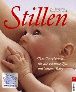 Stillen - Brandt-Schenk, Iris-Susanne