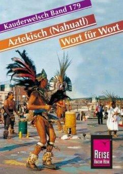 Aztekisch Wort für Wort. Kauderwelsch