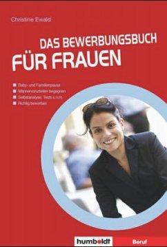 Das Bewerbungsbuch für Frauen - Ewald, Christina