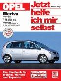 Opel Meriva ab Modelljahr 2003. Jetzt helfe ich mir selbst