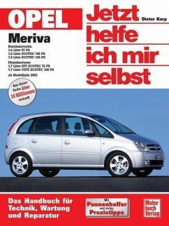 Opel Meriva ab Modelljahr 2003. Jetzt helfe ich mir selbst - Korp, Dieter