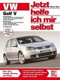 VW Golf V ab Modelljahr 2003 / Jetzt helfe ich mir selbst Bd.240