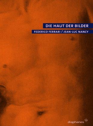 Die Haut der Bilder - Ferrari, Federico; Nancy, Jean-Luc
