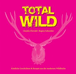 Total Wild - Diewald, Claudia; Schneider, Regina