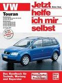 VW Touran ab Modelljahr 2003 / Jetzt helfe ich mir selbst Bd.239