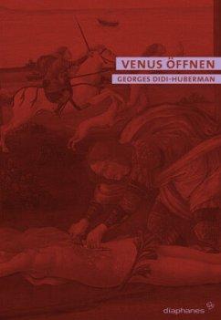 Venus öffnen - Didi-Huberman, Georges