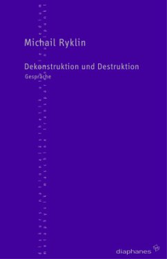 Dekonstruktion und Destruktion - Ryklin, Michail