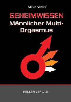 Geheimwissen männlicher Multi-Orgasmus - Kleist, Mike