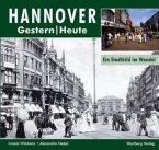 Hannover. Fotografien von gestern und heute