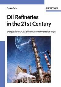 Oil Refineries in the 21st Century