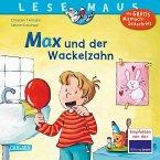 Max und der Wackelzahn / Lesemaus Bd.13