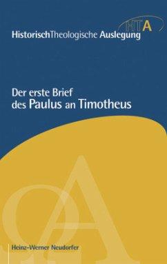 Der erste Brief des Paulus an Timotheus - Neudorfer, Heinz-Werner