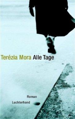 Alle Tage - Mora, Terezia