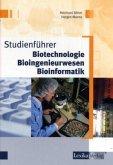 Studienführer Biotechnologie, Bioingenieurwesen, Bioinformatik