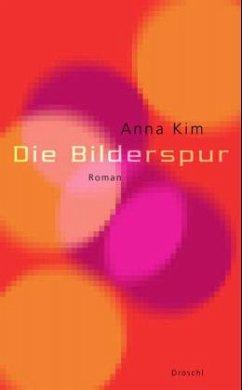 Die Bilderspur - Kim, Anna