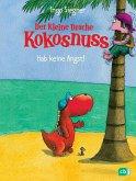 Hab keine Angst! / Die Abenteuer des kleinen Drachen Kokosnuss Bd.2