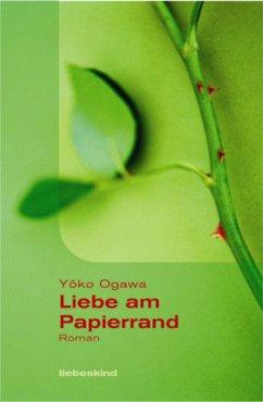 Liebe am Papierrand - Ogawa, Yoko