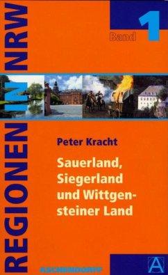 Regionen in Nordrhein Westfalen 01. Das Sauerland und Südwestfalen - Kracht, Peter