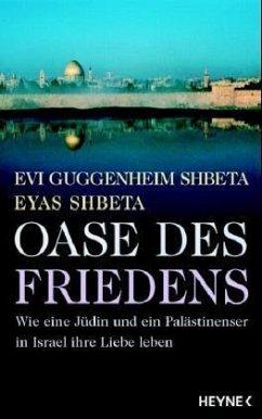 Oase des Friedens - Guggenheim Shbeta, Evi; Shbeta, Eyas