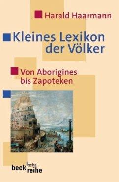 Kleines Lexikon der Völker - Haarmann, Harald