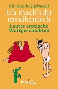 Ich mach's dir mexikanisch - Gutknecht, Christoph