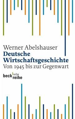 Deutsche Wirtschaftsgeschichte von 1945 bis zur Gegenwart - Abelshauser, Werner