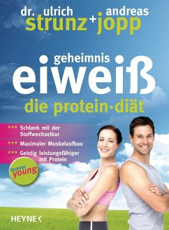 forever young - Geheimnis Eiweiß - Strunz, Ulrich Th.; Jopp, Andreas