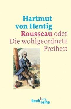 Rousseau oder Die wohlgeordnete Freiheit - Hentig, Hartmut von