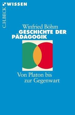 Geschichte der Pädagogik - Böhm, Winfried